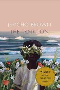 the tradition jericho brown.jpg